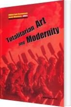 totalitarian art and modernity - bog