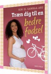 træn dig til en bedre fødsel - bog
