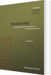 træning - i forebyggelse, behandling og rehabilitering - bog