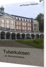 tuberkulosen - en lille kulturhistorie - bog