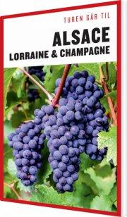 turen går til alsace, lorraine & champagne - bog