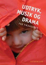 udtryk, musik og drama for pædagoger - bog