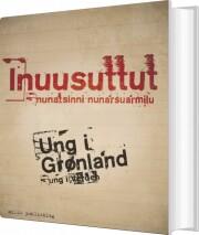 ung i grønland - ung i verden - bog