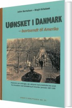 uønsket i danmark - bortsendt til amerika - bog