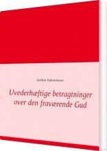 uvederhæftige betragtninger over den fraværende gud - bog