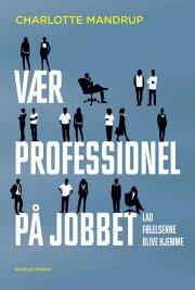 vær professionel på jobbet - bog