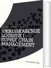 værdiskabende logistik i supply chain management - bog