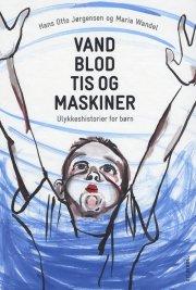 vand, blod, tis og maskiner - bog