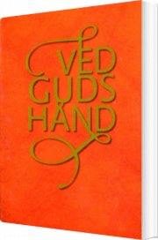 ved guds hånd - bog
