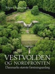 vestvolden og nordfronten - danmarks største fæstningsanlæg - bog