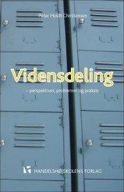 vidensdeling - perspektiver, problemer og praksis - bog