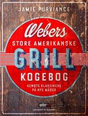webers store amerikanske grillkogebog - bog