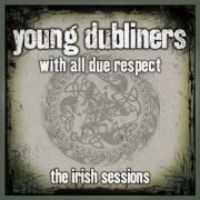 young dubliners - with all due respect - cd