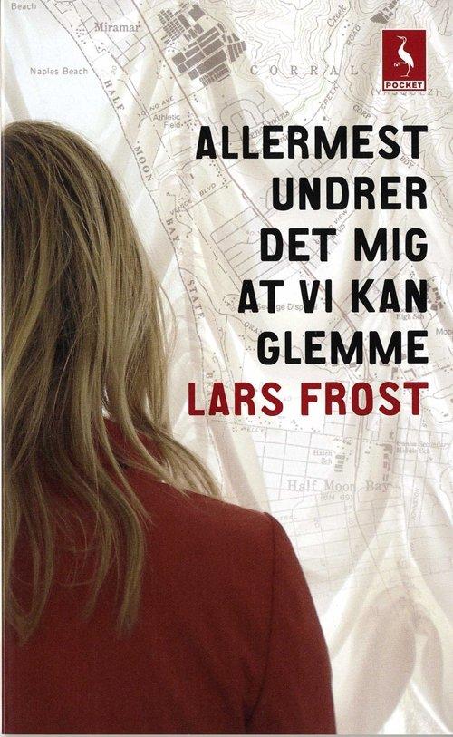 Lars Frost - Allermest Undrer Det Mig At Vi Kan Glemme - Bog