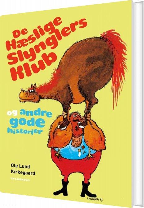 Ole Lund Kirkegaard - De Hæslige Slynglers Klub Og Andre Gode Historier - Bog