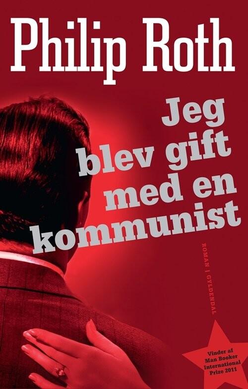 Philip Roth - Jeg Blev Gift Med En Kommunist - Bog