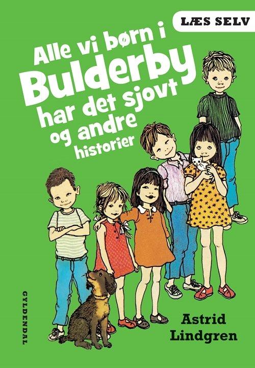 Astrid Lindgren - Læs Selv Alle Vi Børn I Bulderby Har Det Sjovt Og Andre Historier - Bog
