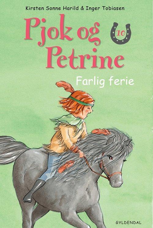 Kirsten Sonne Harild - Pjok Og Petrine 10 Farlig Ferie - Bog