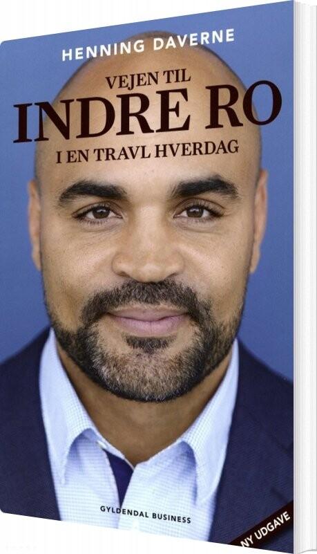 Vejen Til Indre Ro I En Travl Hverdag Af Henning Daverne → Køb bogen billigt her