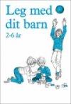 leg med dit barn. 2. 2-6 år - bog