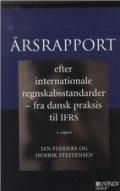 årsrapport efter internationale regnskabsstandarder - fra dansk praksis til ifrs - bog