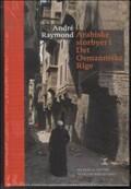 Image of   Arabiske Storbyer I Det Osmanniske Rige - André Raymond - Bog