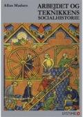 arbejdet og teknikkens socialhistorie - bog