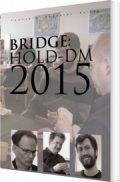 Image of   Bridge: Hold-dm 2015 - Jacob Duschek - Bog
