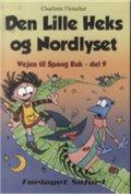Image of   Den Lille Heks Og Nordlyset - Vejen Til Spang Kuk, Del 9 - Charlotte Fleischer - Bog