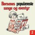 Image of   Børnenes Populæreste Sange Og Eventyr 2 - CD
