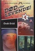 død eller levende bind 4: det onde guld - bog