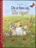 du er bare sej, lille tiger! - bog