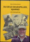 Image of   Du Er Jo Skuespiller, Bjarne! - Bjarne Nielsen Brovst - Bog