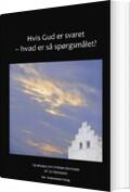 hvis gud er svaret - hvad er så spørgsmålet? - bog