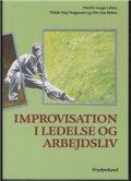 improvisation i ledelse og arbejdsliv - bog