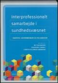 Image of   Interprofessionelt Samarbejde I Sundhedsvæsnet - Bog