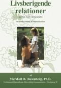 livsberigende relationer - mellem børn og forældre med ikkevoldelig kommunikation - bog