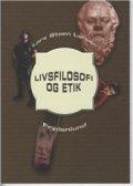 Image of   Livsfilosofi Og Etik - Lars Steen Larsen - Bog