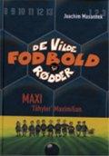 Billede af De Vilde Fodboldrødder 7 - Maxi tåhyler Maxmilian - Joachim Masannek - Bog