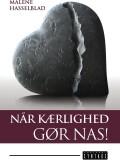 Billede af Når Kærlighed Gør Nas! - Malene Hasselblad - Bog