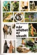 Image of   Når Vildtet Er Skudt - Aage Weitemeyer - Bog