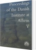 proceedings of the danish institute at athens v - bog