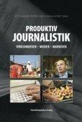 produktiv journalistik: - bog
