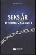 seks år i tuberkulosens lænker - bog