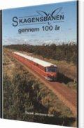skagensbanen gennem 100 år - bog