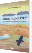 Image of   Soqutiginartut - Frederik Kristensen Kunngi - Bog