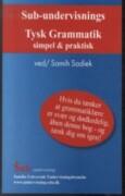 sub-undervisnings tysk grammatik simpel og praktisk - bog