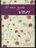 til min gode ven - bog