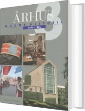 århus: byens historie 1870-1945, bind 3 - bog