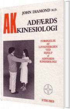 Image of   A K Adfærds Kinesiologi - John Diamond - Bog